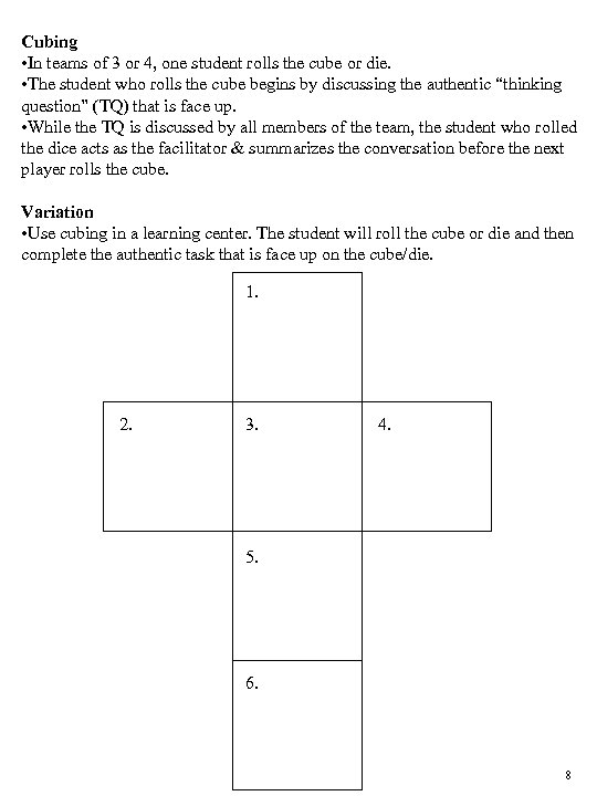 Cubing • In teams of 3 or 4, one student rolls the cube or