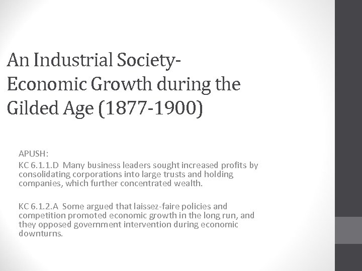 An Industrial Society. Economic Growth during the Gilded Age (1877 -1900) APUSH: KC 6.