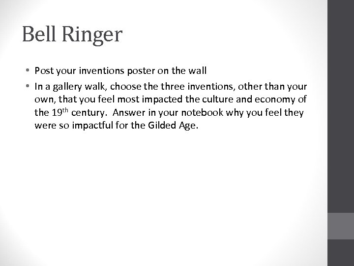 Bell Ringer • Post your inventions poster on the wall • In a gallery
