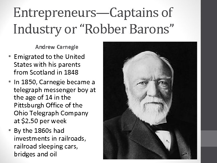 """Entrepreneurs—Captains of Industry or """"Robber Barons"""" Andrew Carnegie • Emigrated to the United States"""