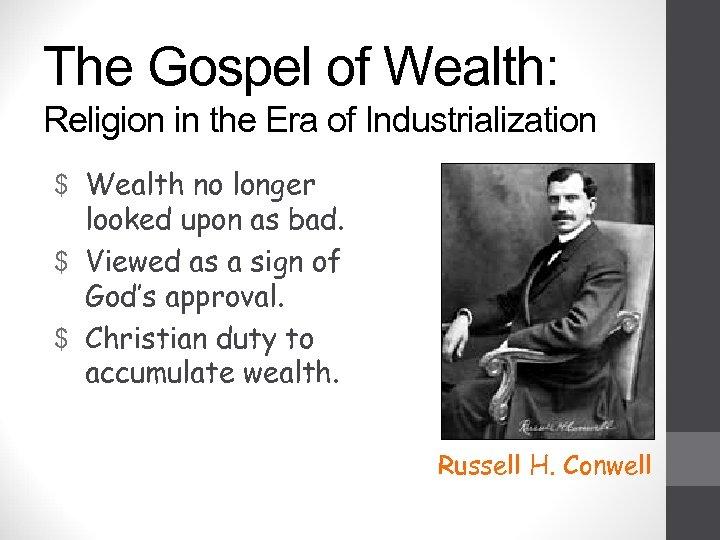 The Gospel of Wealth: Religion in the Era of Industrialization $ Wealth no longer