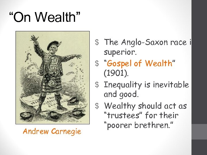 """""""On Wealth"""" $ The Anglo-Saxon race is Andrew Carnegie superior. $ """"Gospel of Wealth"""""""