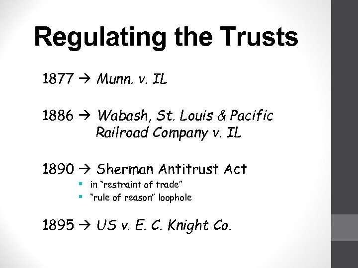 Regulating the Trusts 1877 Munn. v. IL 1886 Wabash, St. Louis & Pacific Railroad