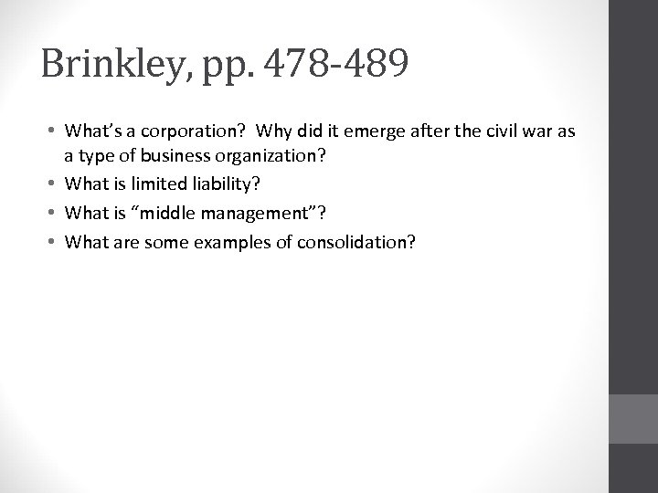 Brinkley, pp. 478 -489 • What's a corporation? Why did it emerge after the