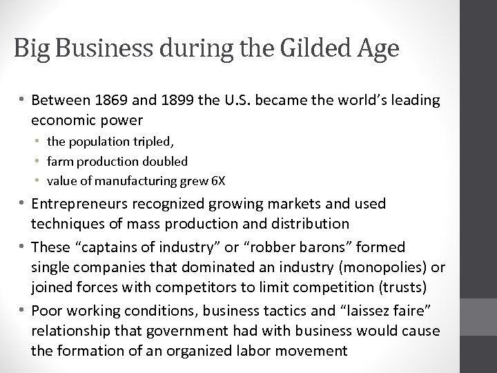 Big Business during the Gilded Age • Between 1869 and 1899 the U. S.