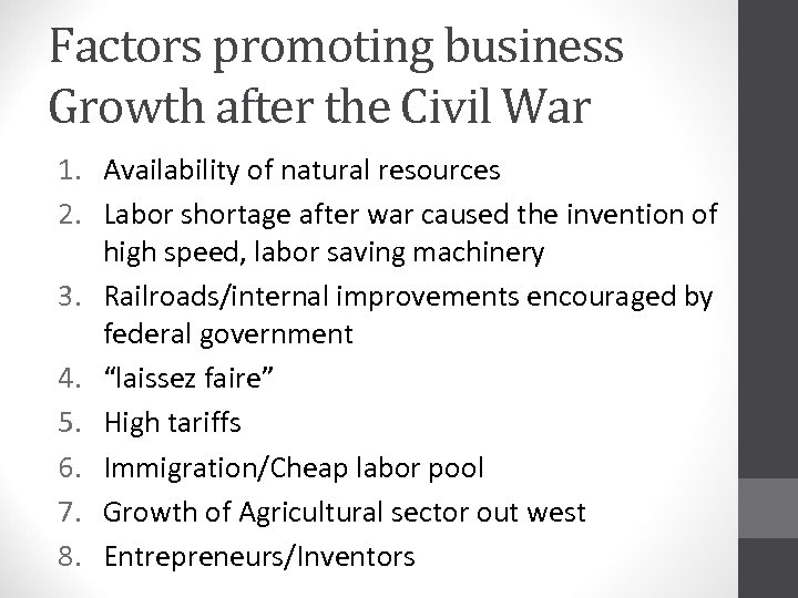 Factors promoting business Growth after the Civil War 1. Availability of natural resources 2.