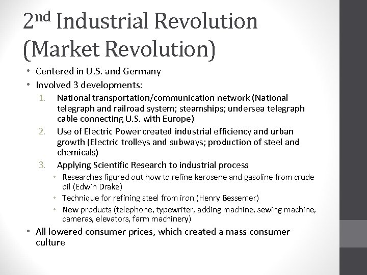 nd Industrial Revolution 2 (Market Revolution) • Centered in U. S. and Germany •