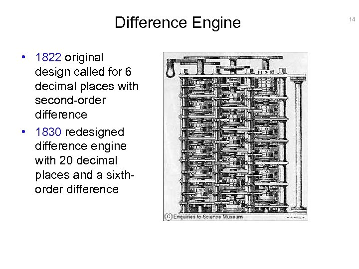 Difference Engine • 1822 original design called for 6 decimal places with second-order difference
