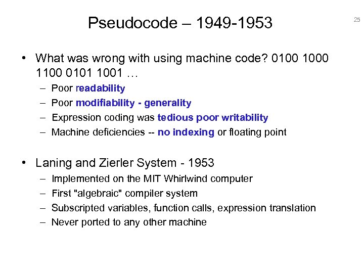 Pseudocode – 1949 -1953 • What was wrong with using machine code? 0100 1000
