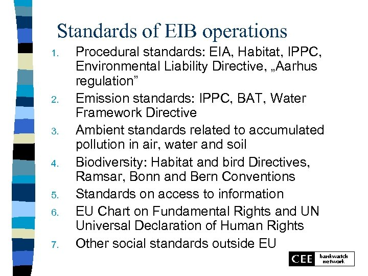 Standards of EIB operations 1. 2. 3. 4. 5. 6. 7. Procedural standards: EIA,