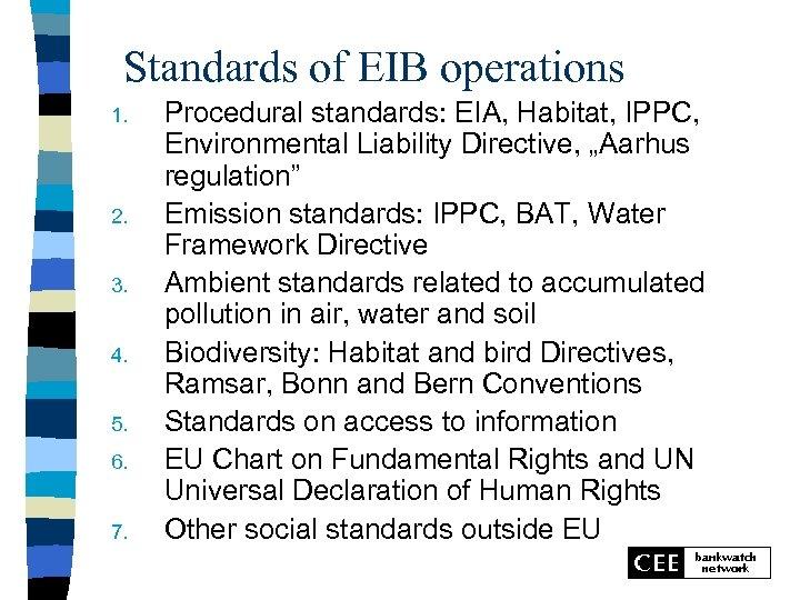 Standards of EIB operations 1. 2. 3. 4. 5. 6. 7. Procedural standards: EIA,