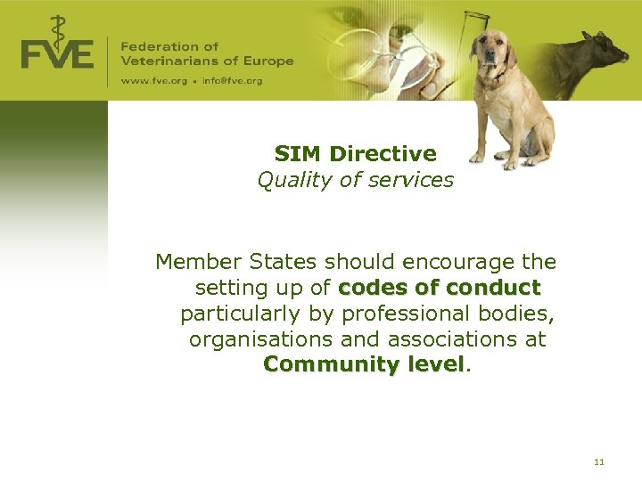 SIM Directive Quality of services Member States should encourage the setting up of codes