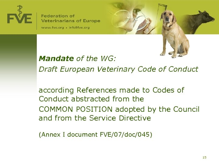Mandate of the WG: Draft European Veterinary Code of Conduct according References made to