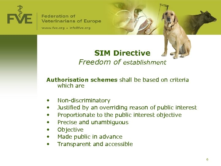SIM Directive Freedom of establishment Authorisation schemes shall be based on criteria which are