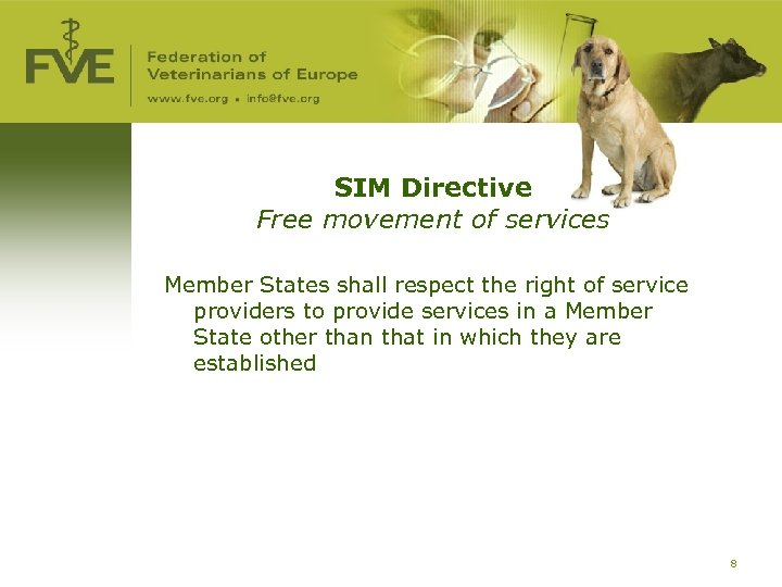 SIM Directive Free movement of services Member States shall respect the right of service