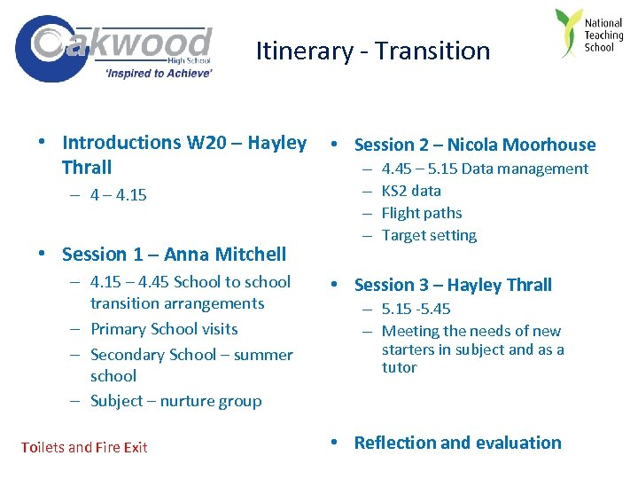 Itinerary - Transition • Introductions W 20 – Hayley Thrall – 4. 15 •