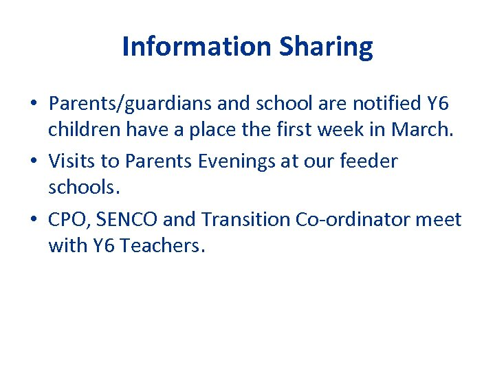 Information Sharing • Parents/guardians and school are notified Y 6 children have a place