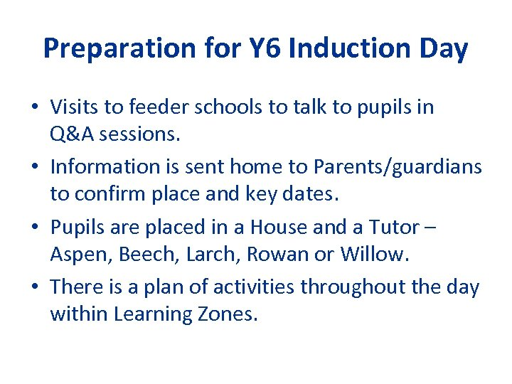 Preparation for Y 6 Induction Day • Visits to feeder schools to talk to