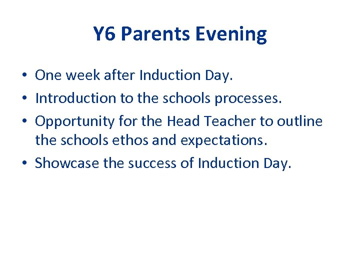 Y 6 Parents Evening • One week after Induction Day. • Introduction to the
