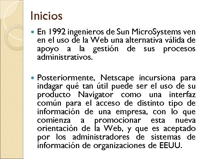 Inicios En 1992 ingenieros de Sun Micro. Systems ven en el uso de la