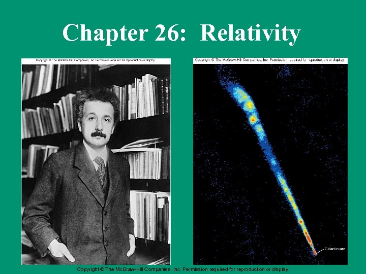 Chapter 26: Relativity Copyright © The Mc. Graw-Hill Companies, Inc. Permission required for reproduction