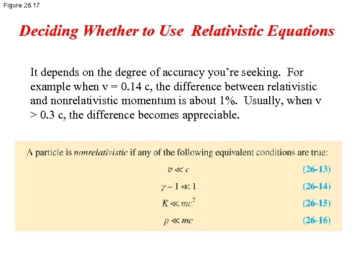 Figure 26. 17 Deciding Whether to Use Relativistic Equations It depends on the degree