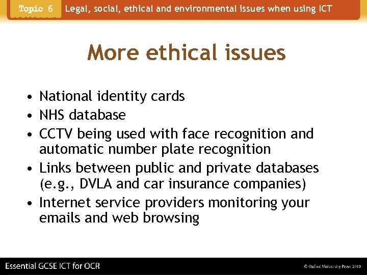 Legal, social, ethical and environmental issues when using ICT More ethical issues • National