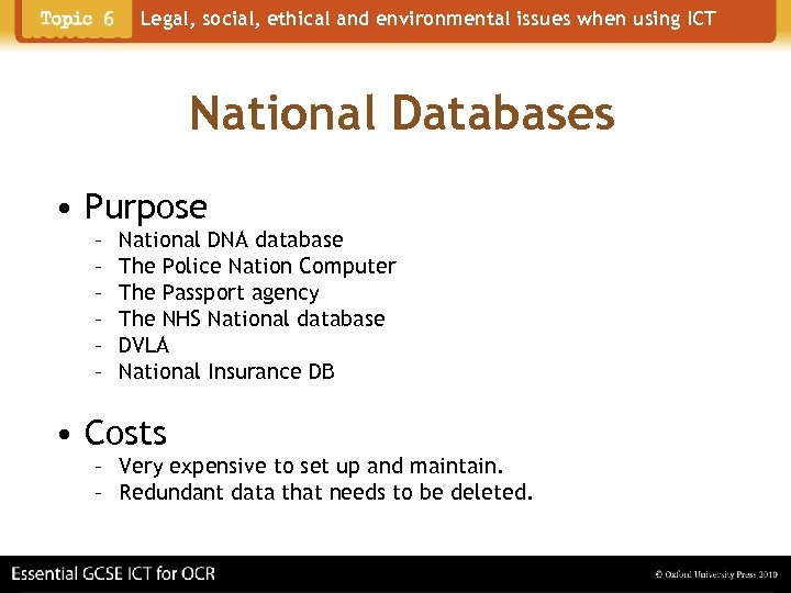 Legal, social, ethical and environmental issues when using ICT National Databases • Purpose –
