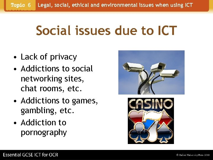 Legal, social, ethical and environmental issues when using ICT Social issues due to ICT