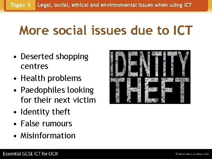 Legal, social, ethical and environmental issues when using ICT More social issues due to