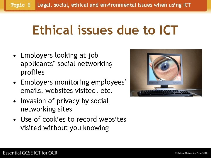 Legal, social, ethical and environmental issues when using ICT Ethical issues due to ICT