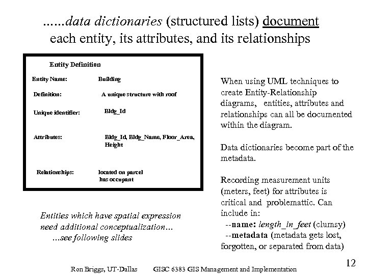 …. . . data dictionaries (structured lists) document each entity, its attributes, and its