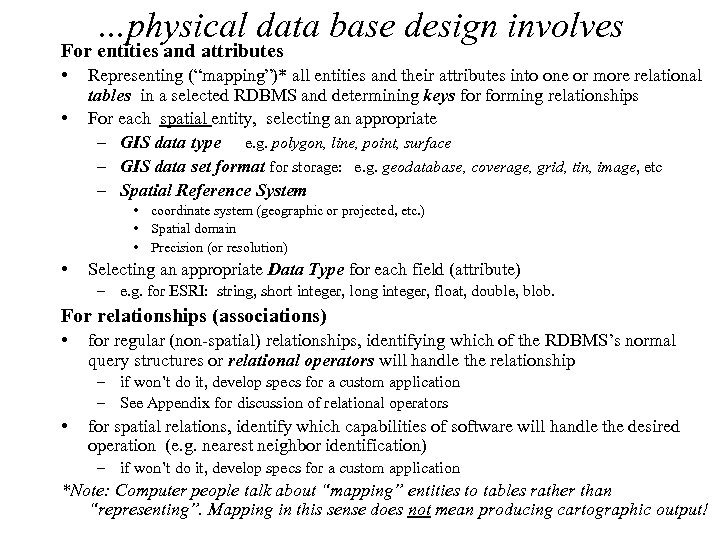 "…physical data base design involves For entities and attributes • • Representing (""mapping"")* all"