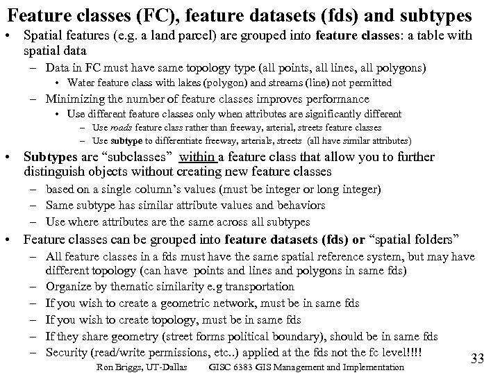 Feature classes (FC), feature datasets (fds) and subtypes • Spatial features (e. g. a