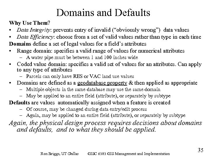 "Domains and Defaults Why Use Them? • Data Integrity: prevents entry of invalid (""obviously"
