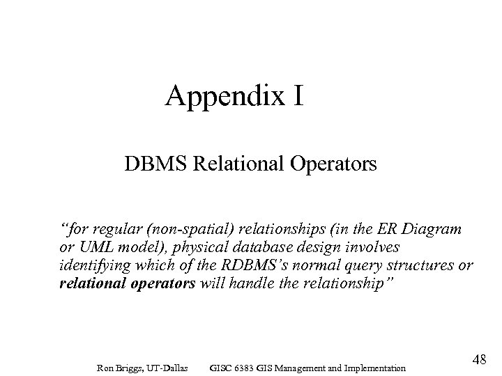 "Appendix I DBMS Relational Operators ""for regular (non-spatial) relationships (in the ER Diagram or"