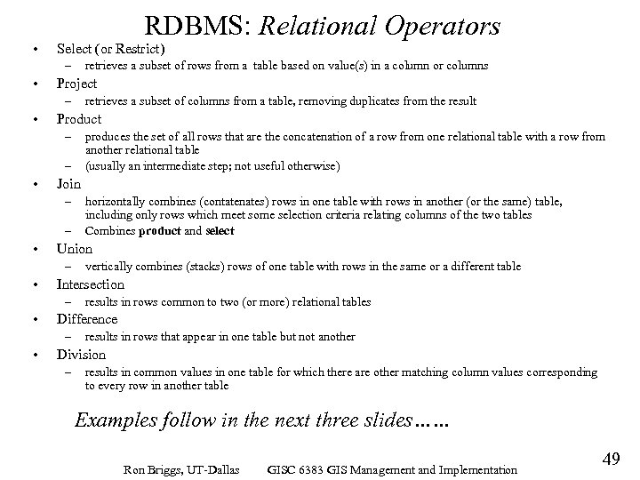 • RDBMS: Relational Operators Select (or Restrict) – • retrieves a subset of