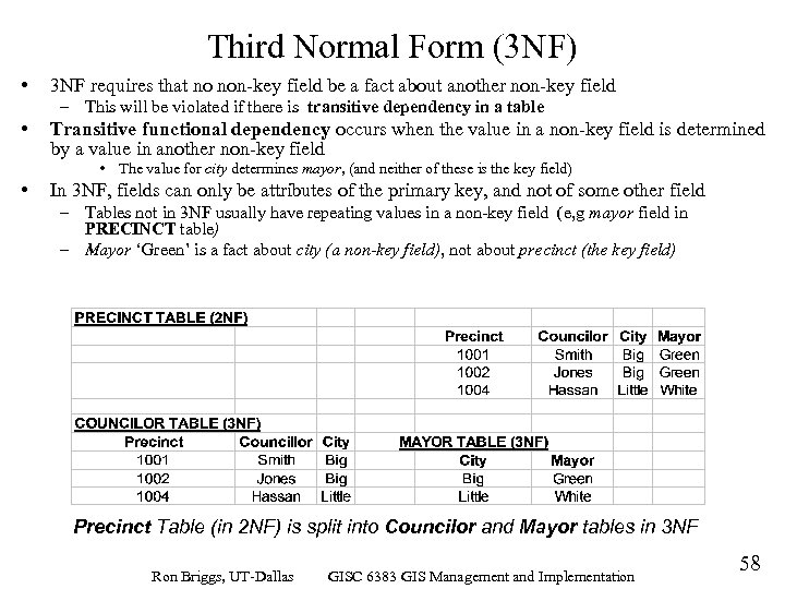Third Normal Form (3 NF) • 3 NF requires that no non-key field be