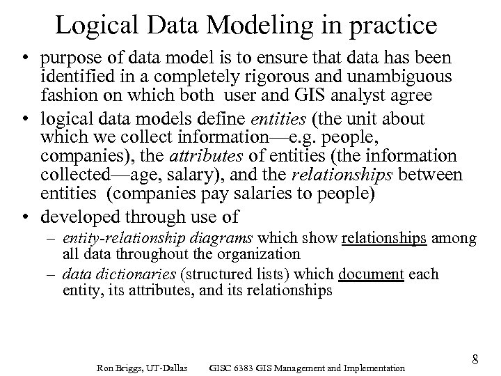 Logical Data Modeling in practice • purpose of data model is to ensure that