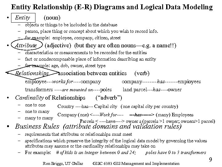 Entity Relationship (E-R) Diagrams and Logical Data Modeling • Entity (noun) – objects or