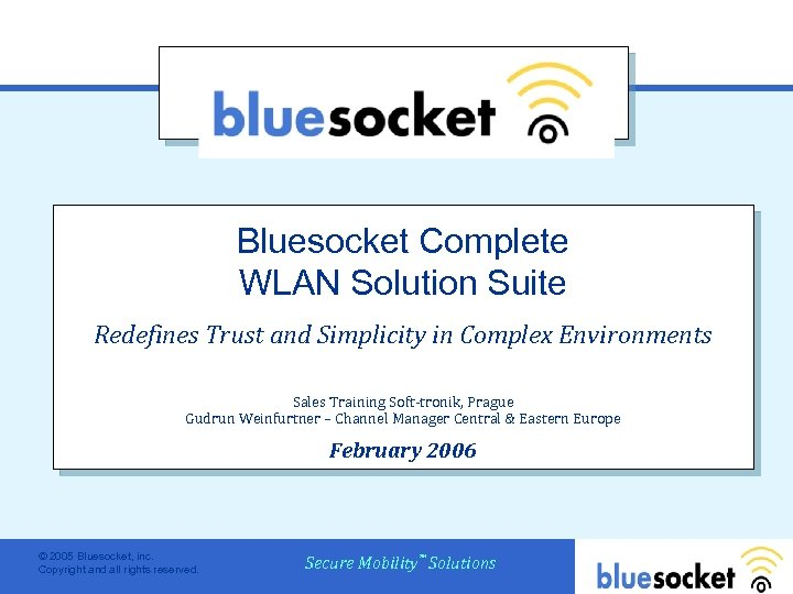 Bluesocket Complete WLAN Solution Suite Redefines Trust and Simplicity in Complex Environments Sales Training