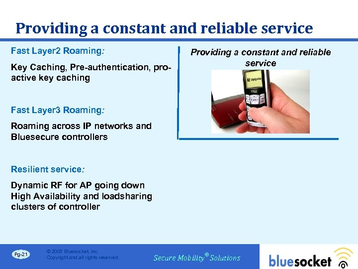 Providing a constant and reliable service Fast Layer 2 Roaming: Key Caching, Pre-authentication, proactive