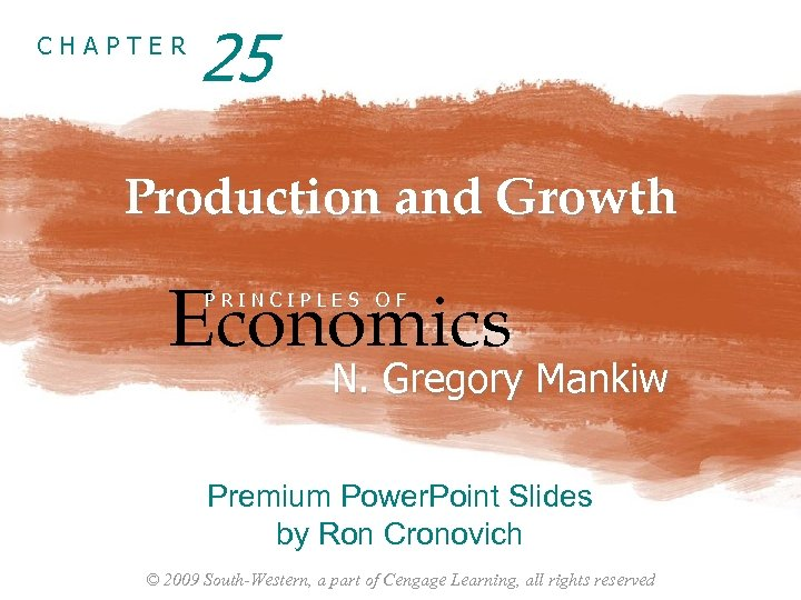 CHAPTER 25 Production and Growth Economics PRINCIPLES OF N. Gregory Mankiw Premium Power. Point