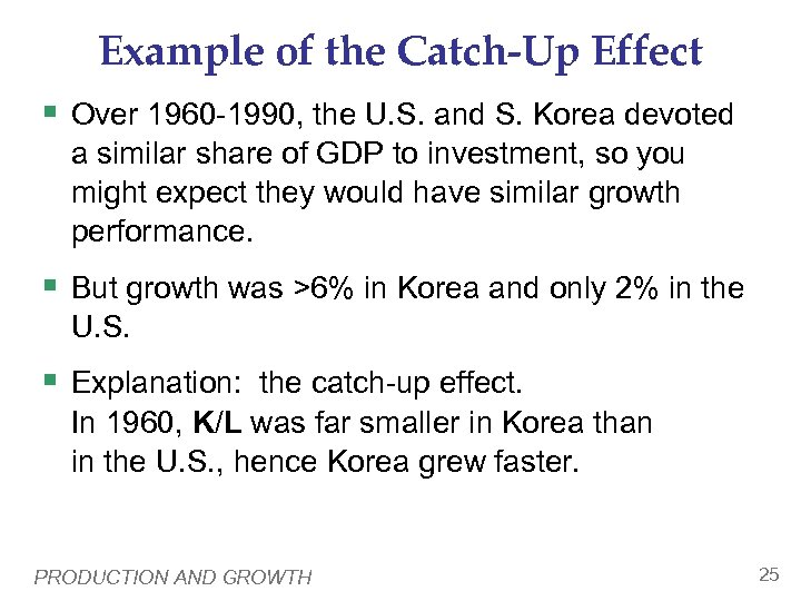 Example of the Catch-Up Effect § Over 1960 -1990, the U. S. and S.