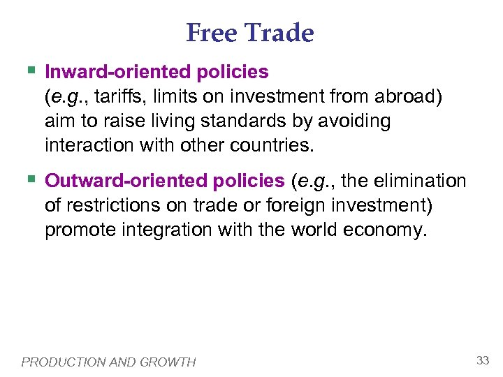 Free Trade § Inward-oriented policies (e. g. , tariffs, limits on investment from abroad)