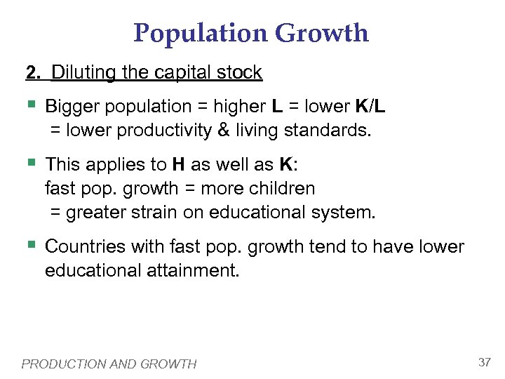 Population Growth 2. Diluting the capital stock § Bigger population = higher L =