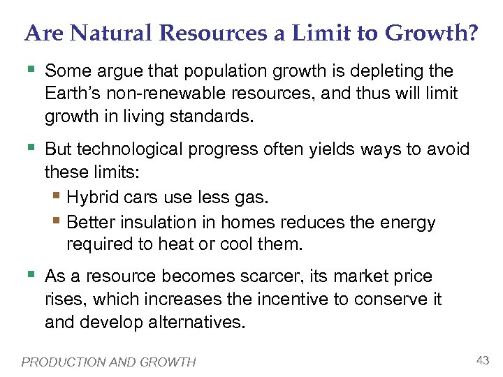 Are Natural Resources a Limit to Growth? § Some argue that population growth is