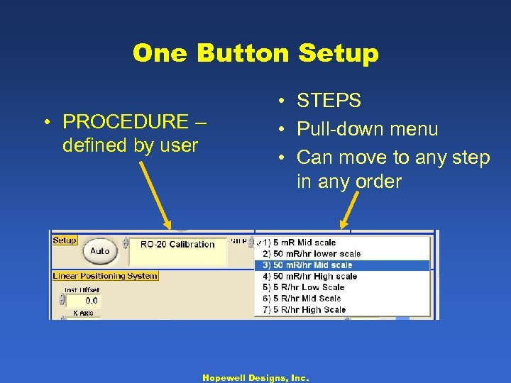 One Button Setup • PROCEDURE – defined by user • STEPS • Pull-down menu