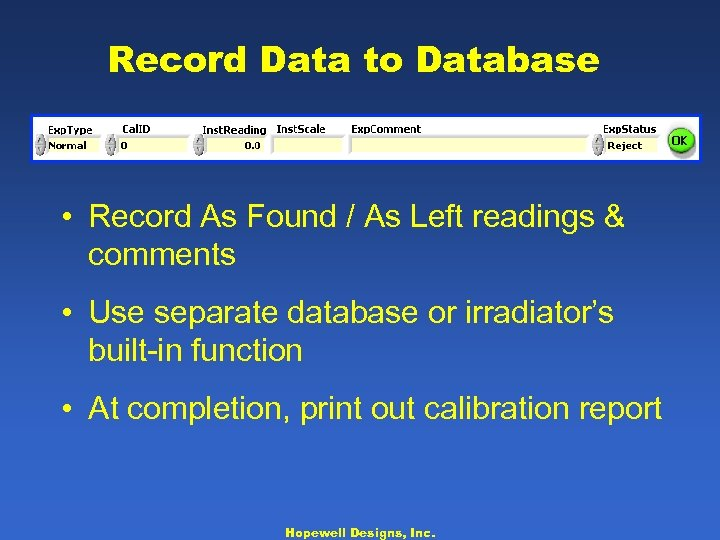 Record Data to Database • Record As Found / As Left readings & comments