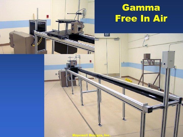 Gamma Free In Air Hopewell Designs, Inc.